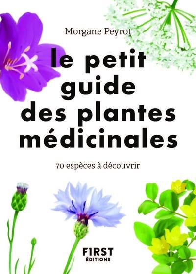 LE PETIT GUIDE DES PLANTES MEDICINALES PEYROT, MORGANE  FIRST