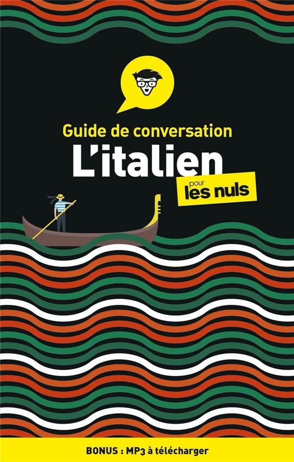 GUIDE DE CONVERSATION ITALIEN POUR LES NULS (4E EDITION)