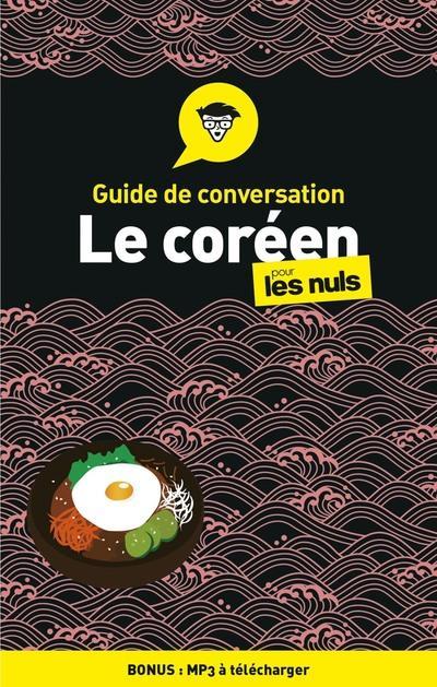 GUIDE DE CONVERSATION COREEN POUR LES NULS (2E EDITION)