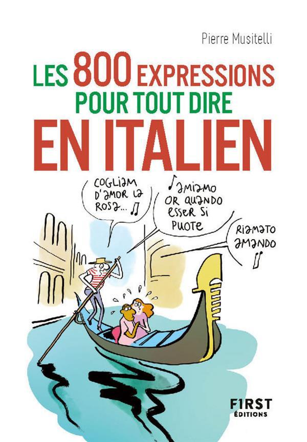 MUSITELLI, PIERRE - 800 EXPRESSIONS POUR TOUT DIRE EN ITALIEN