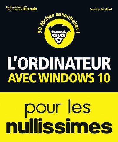L'ORDINATEUR AVEC WINDOWS 10 NULLISSIMES (3E EDITION) HEUDIARD, SERVANE FIRST