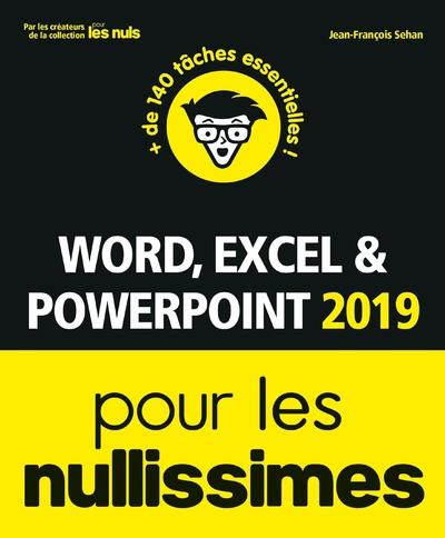 WORD, EXCEL, POWERPOINT POUR LES NULLISSIMES (EDITION 2019) XXX FIRST