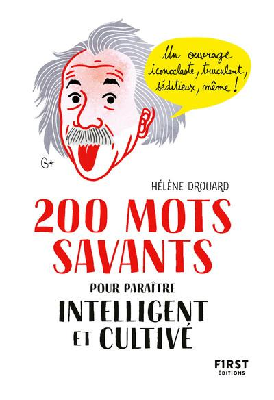 200 MOTS SAVANTS POUR PARAITRE INTELLIGENT ET CULTIVE DROUARD HELENE FIRST