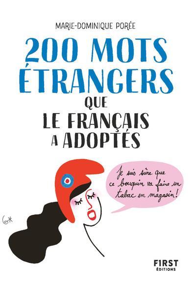 200 MOTS ETRANGERS QUE LE FRANCAIS A ADOPTE POREE M-D. FIRST