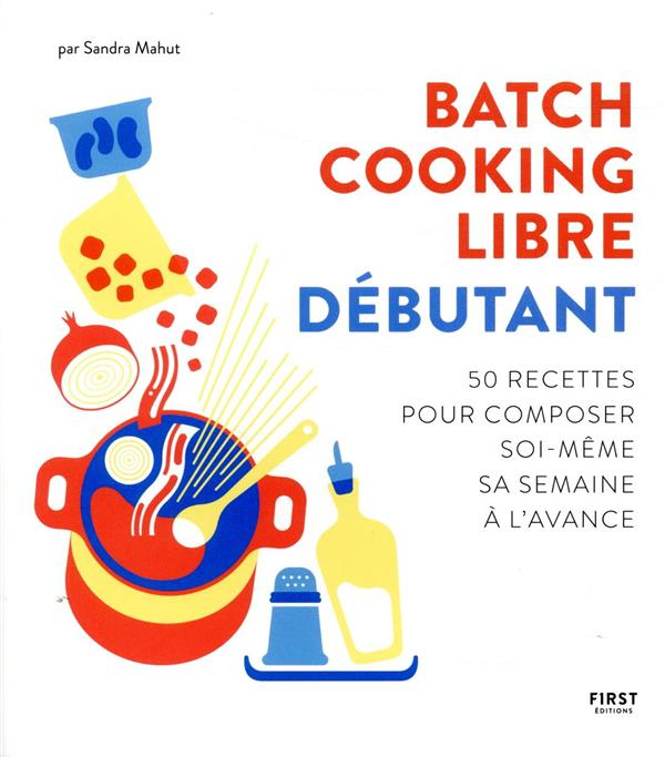 BATCH COOKING LIBRE  -  DEBUTANT COLLECTIF FIRST