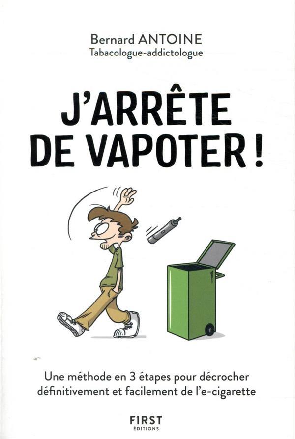 J'ARRETE DE VAPOTER ANTOINE, BERNARD  FIRST
