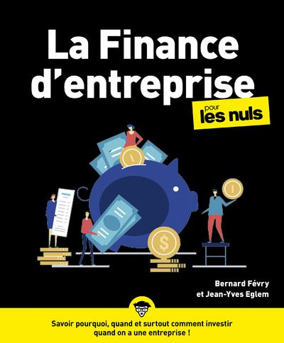 LA FINANCE D'ENTREPRISE POUR LES NULS EGLEM, JEAN-YVES  FIRST