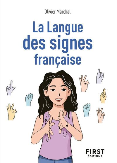 LA LANGUE DES SIGNES FRANCAISE MARCHAL OLIVIER FIRST