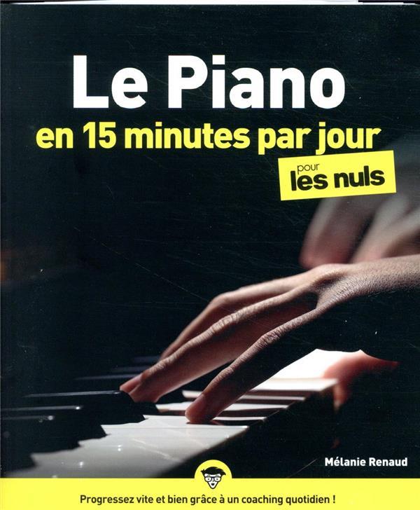 LE PIANO EN 15 MINUTES PAR JOUR POUR LES NULS MEGAPOCHE RENAUD, MELANIE FIRST