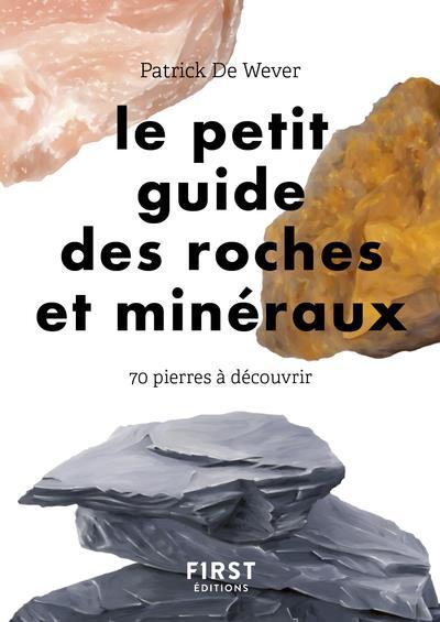 PETIT GUIDE DES ROCHES ET MINERAUX  -  70 PIERRES A DECOUVRIR PLUCHET/WEVER FIRST