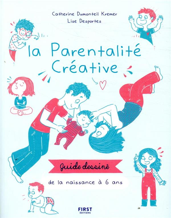 LE GUIDE TRES TRES ILLUSTRE DE LA PARENTALITE POSITIVE