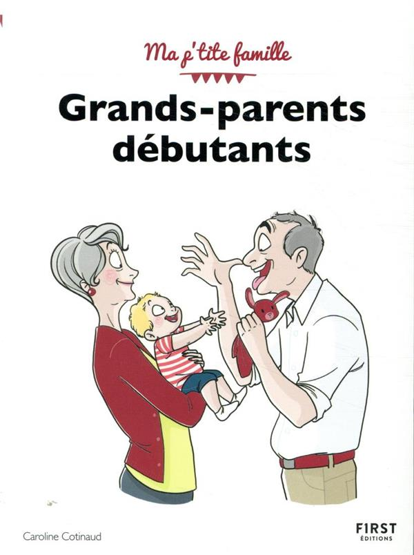 GRANDS-PARENTS DEBUTANTS (4E EDITION) COTINAUD, CAROLINE FIRST