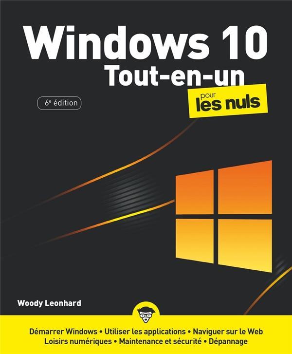 WINDOWS 10 TOUT EN 1 POUR LES NULS (6E EDITION) LEONHARD, WOODY FIRST