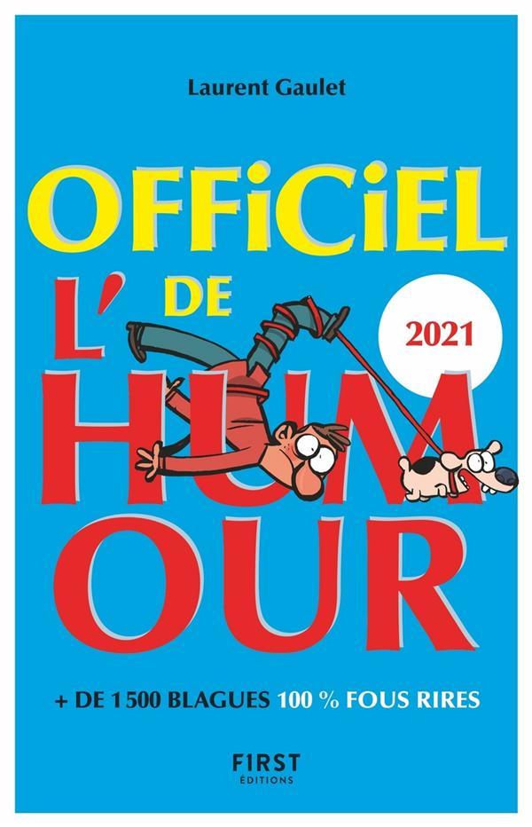 OFFICIEL DE L'HUMOUR (EDITION 2021) GAULET LAURENT FIRST