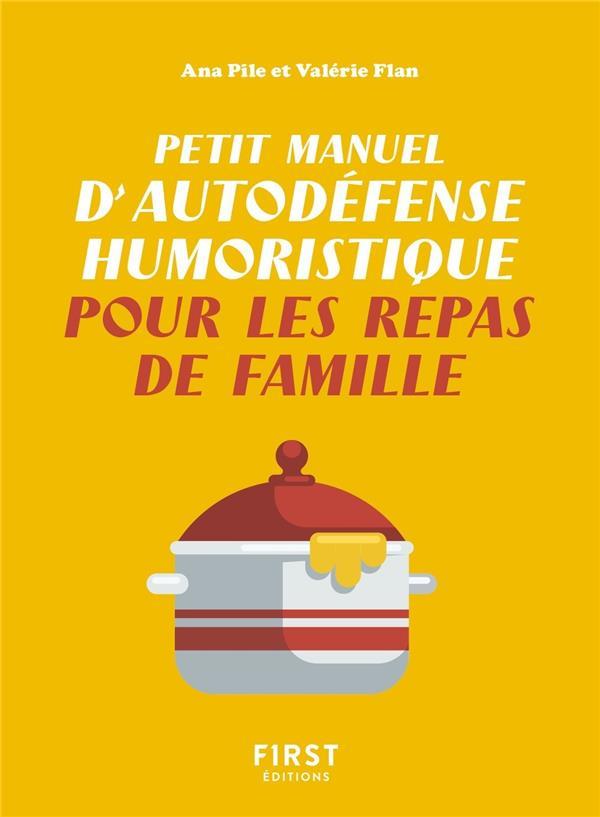 PETIT MANUEL D'AUTODEFENSE HUMORISTIQUE POUR LES REPAS DE FAMILLE FLAN/PILE FIRST