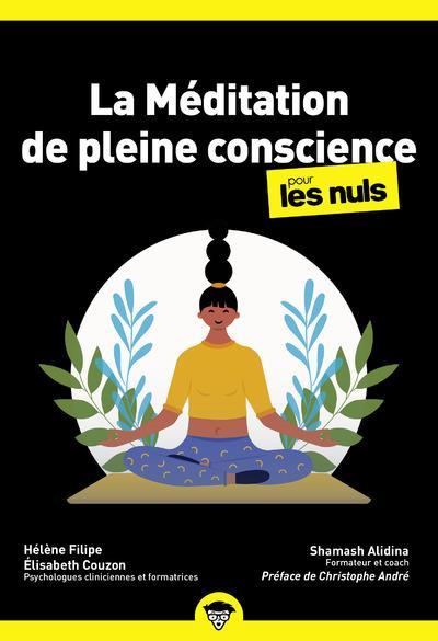 MEDITATION DE PLEINE CONSCIENCE POCHE POUR LES NULS (2E EDITION) ALIDINA/FILIPE/ANDRE FIRST