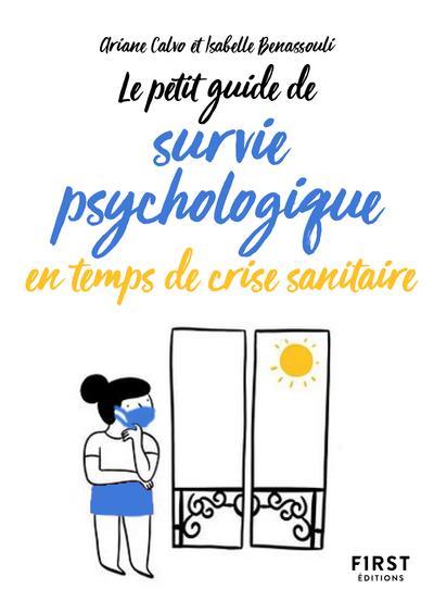 PETIT GUIDE DE SURVIE PSYCHOLOGIQUE EN TEMPS DE CRISE SANITAIRE CALVO/BENASSOULI FIRST