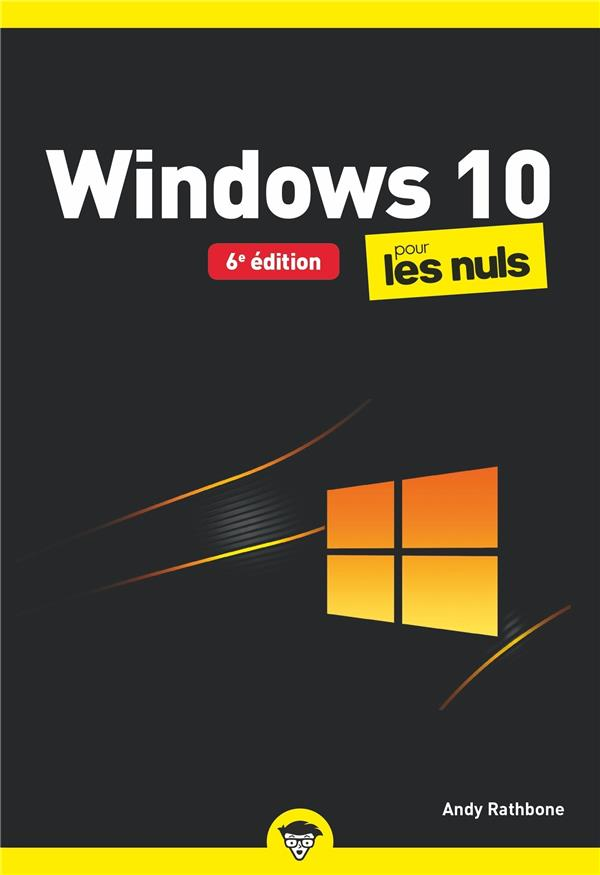WINDOWS 10 POCHE POUR LES NULS (6E EDITION) RATHBONE, ANDY  FIRST