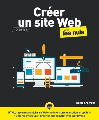 CREER UN SITE WEB POUR LES NULS, 10E EDITION