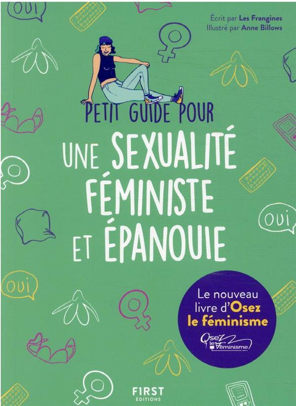 PETIT GUIDE POUR UNE SEXUALITE FEMINISTE ET EPANOUIE LES FRANGINES  FIRST