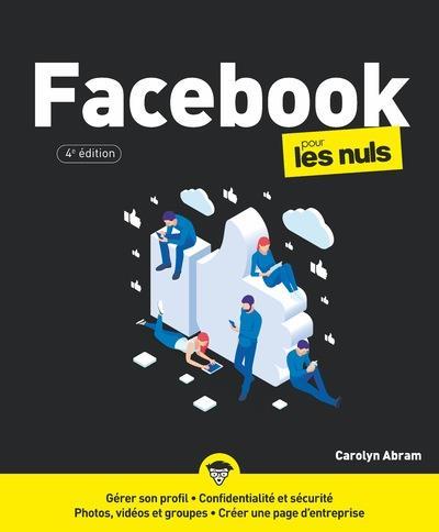 FACEBOOK POUR LES NULS (4E EDITION) ABRAM, CAROLYN FIRST