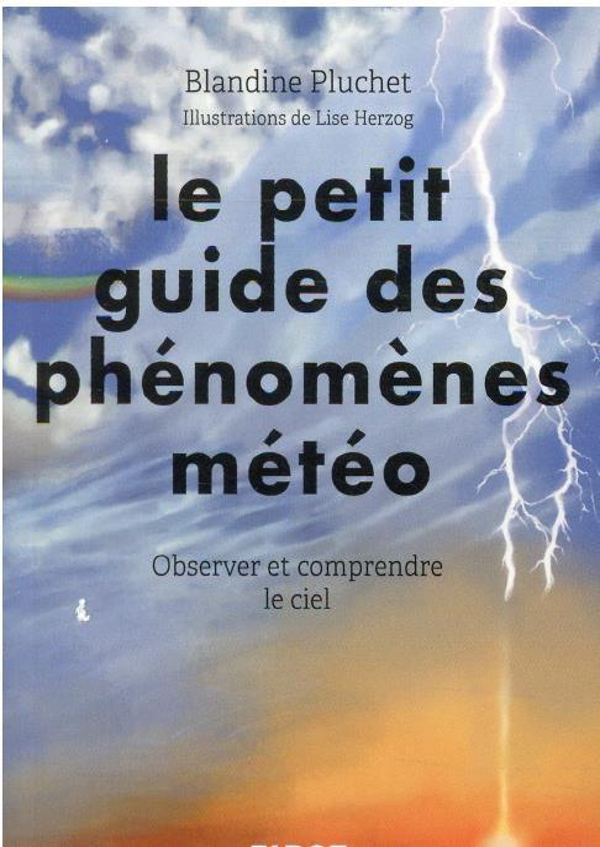 PETIT GUIDE DES PHENOMENES METEOROLOGIQUES PLUCHET/HERZOG FIRST