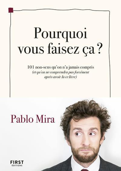 POURQUOI VOUS FAISEZ-CA ? MIRA, PABLO FIRST