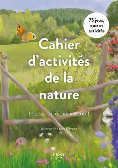 CAHIER D'ACTIVITES DE LA NATURE : PARTEZ EN OBSERVATION ! COLLECTIF/HERZOG FIRST