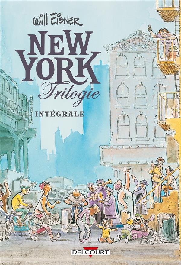 WILL EISNER INTEGRALE VOL.1  -  NEW YORK TRILOGIE EISNER WILL DELCOURT