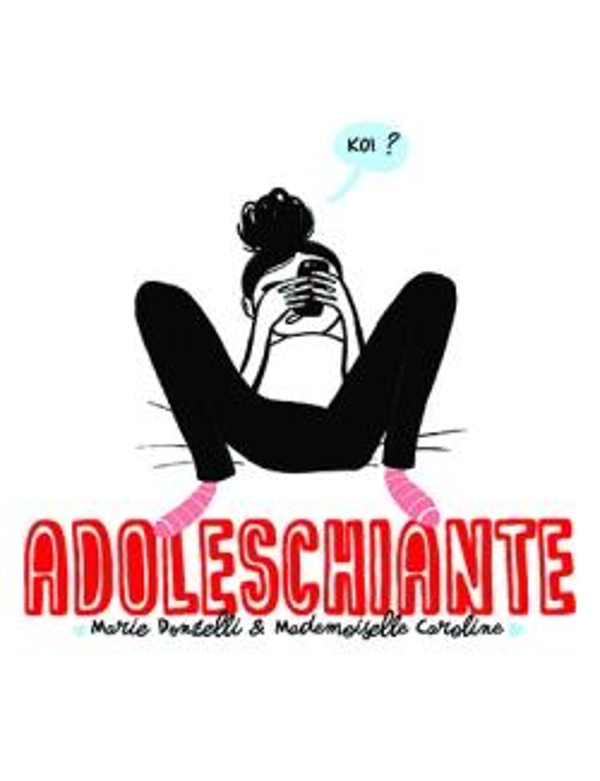 ADOLESCHIANTE DONZELLI/CAROLINE DELCOURT