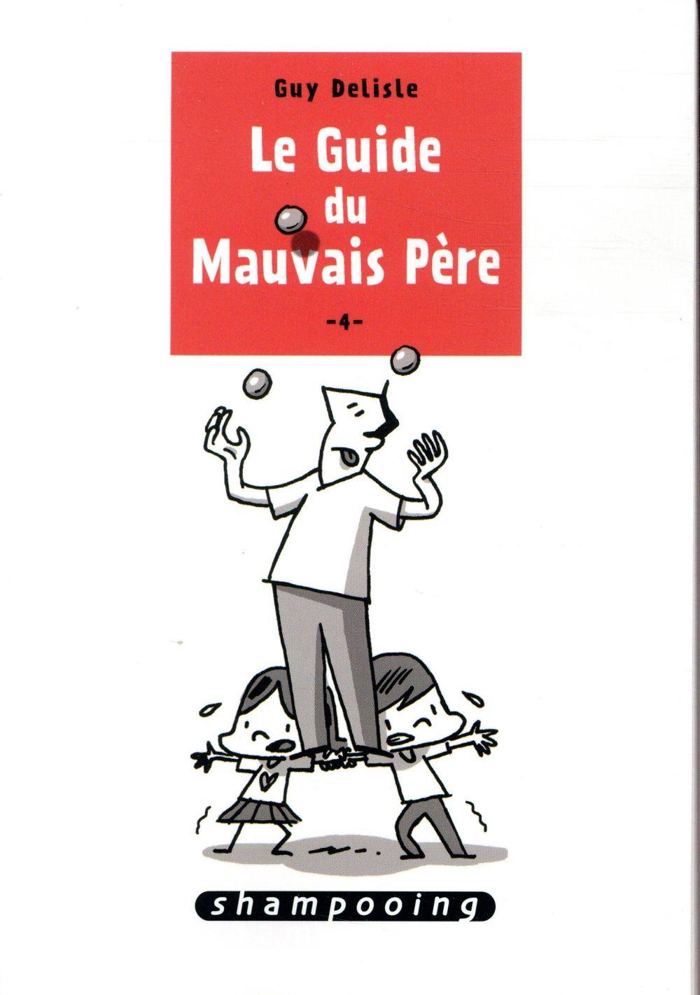 LE GUIDE DU MAUVAIS PERE 4 - T4