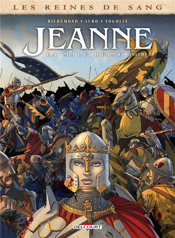 LES REINES DE SANG - JEANNE, LA MALE REINE T.3  -  LA MALE REINE RICHEMOND/SURO DELCOURT