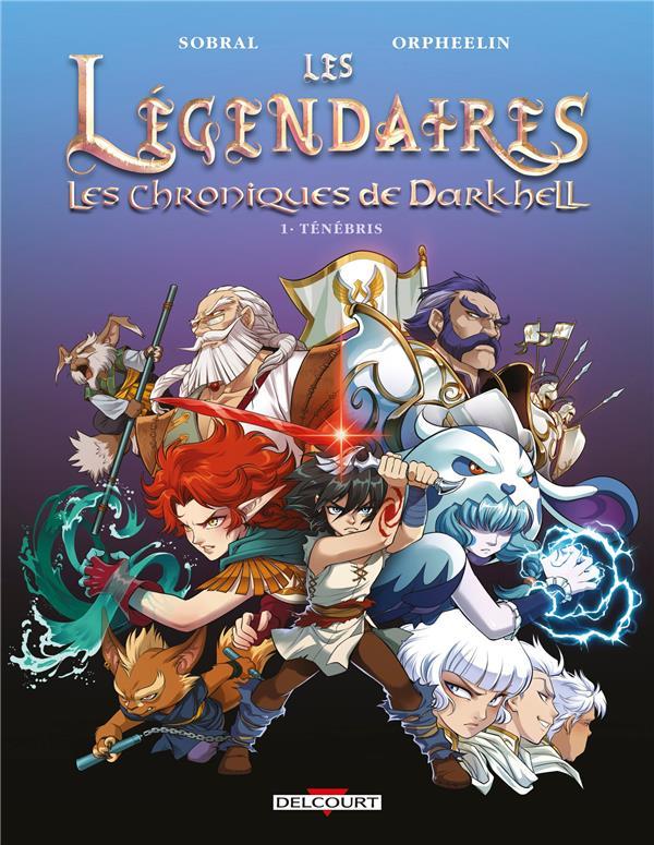 LES LEGENDAIRES - LES CHRONIQUES DE DARKHELL T01 - TENEBRIS SOBRAL/MEHEUT DELCOURT