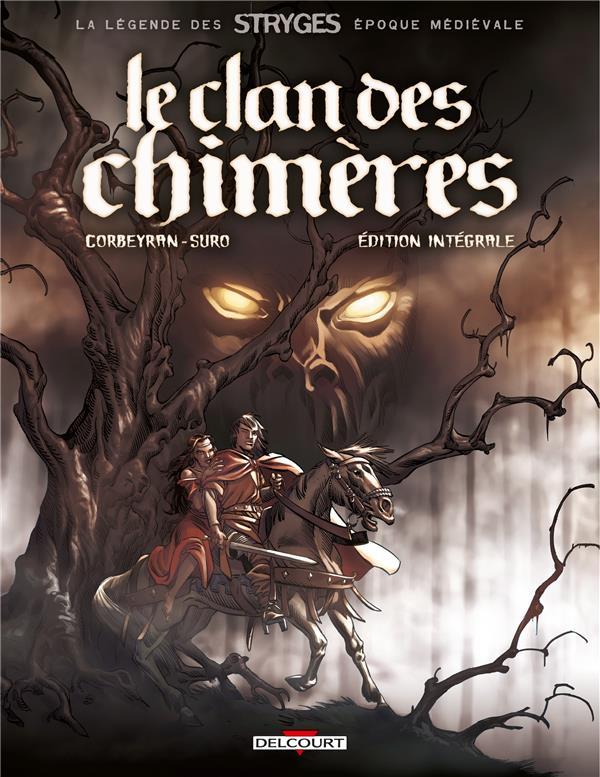 LEGENDE DES STRYGES. LE CLAN DES CHIMERES - INTEGRALE CORBEYRAN DELCOURT