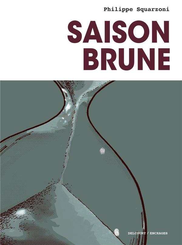 SAISON BRUNE NED SQUARZONI PHILIPPE DELCOURT