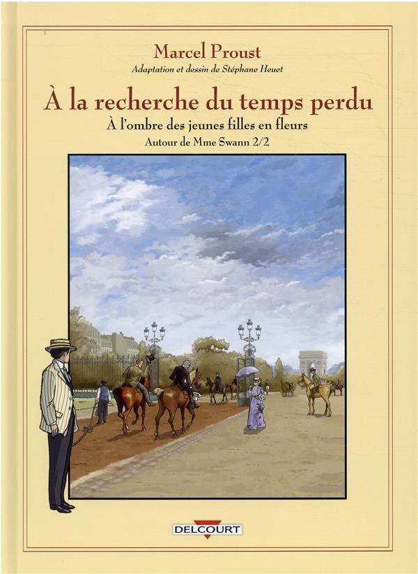 A LA RECHERCHE DU TEMPS PERDU T.8  -  AUTOUR DE MADAME SWANN T.2 HEUET, STEPHANE DELCOURT