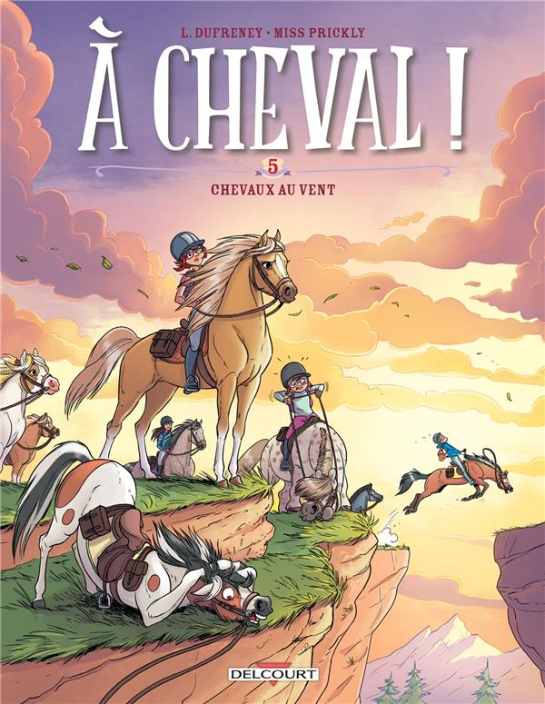 A CHEVAL ! T.5  -  CHEVAUX AUX VENTS DUFRENEY/PRICKLY NC