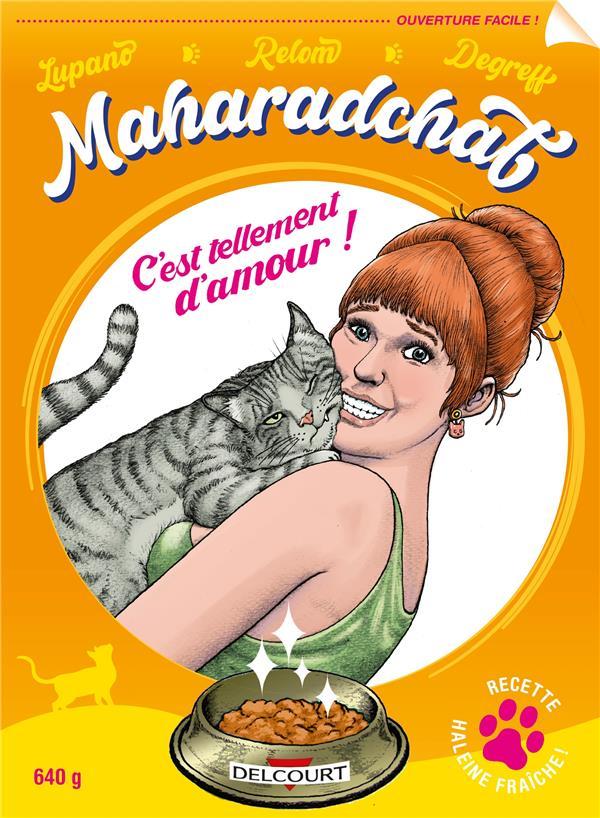 MAHARADCHAT  -  C'EST TELLEMENT D'AMOUR !