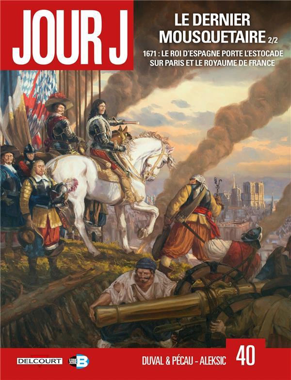 JOUR J T.40  -  LE DERNIER MOUSQUETAIRE T.2