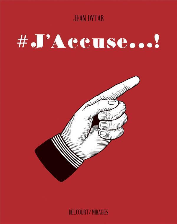 #J'ACCUSE - ONE-SHOT - #J'ACCUSE DYTAR JEAN DELCOURT