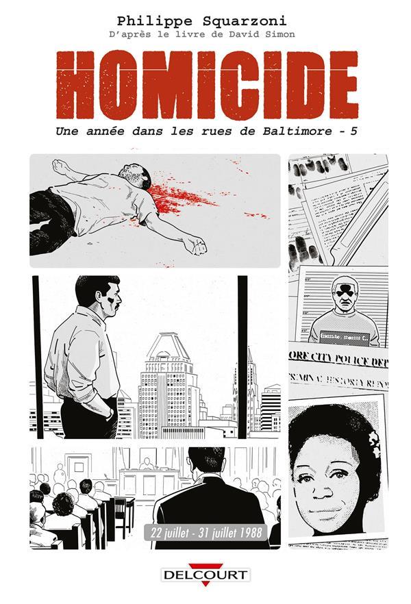 HOMICIDE  -  UNE ANNEE DANS LES RUES DE BALTIMORE T.5  -  22 JUILLET - 31 DECEMBRE 1988