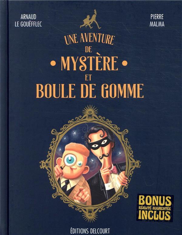 UNE AVENTURE DE MYSTERE ET BOULE DE GOMME