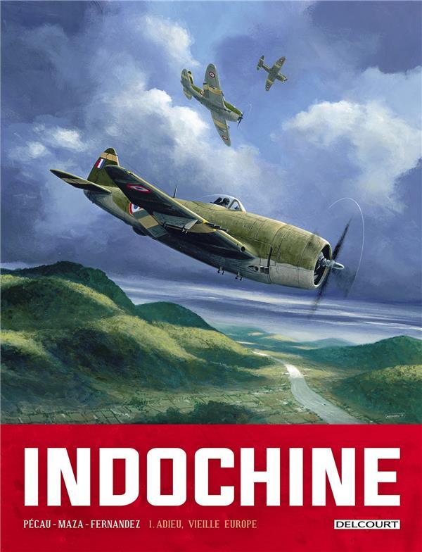 INDOCHINE T.1  -  ADIEU, VIEILLE EUROPE