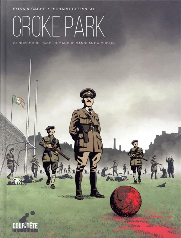 CROKE PARK  -  DIMANCHE SANGLANT A DUBLIN
