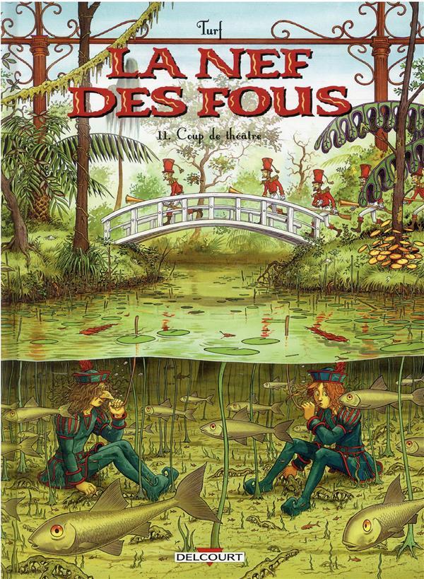 LA NEF DES FOUS T.11  -  COUP DE THEATRE TURF DELCOURT