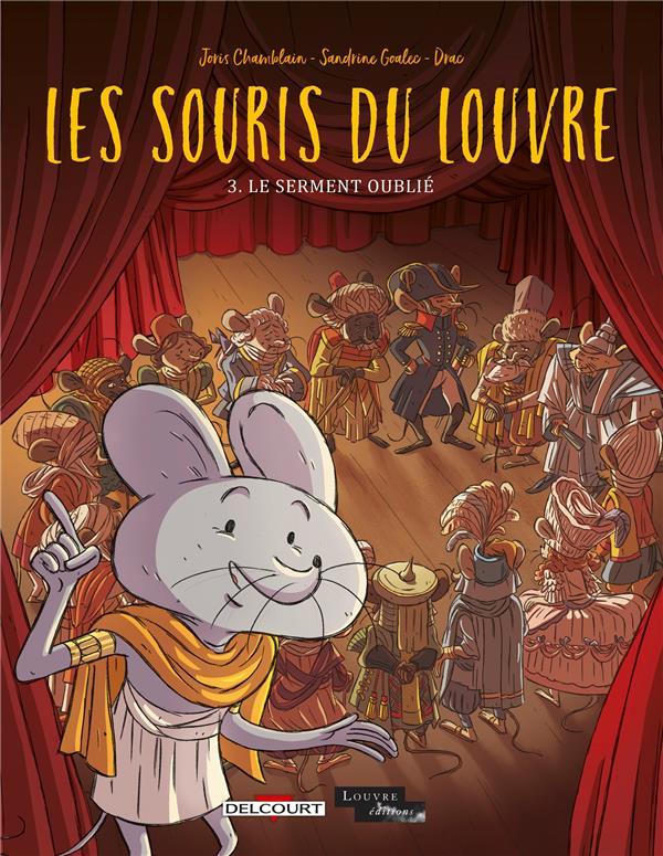 LES SOURIS DU LOUVRE T.3  -  LE SERMENT OUBLIE CHAMBLAIN/GOALEC DELCOURT