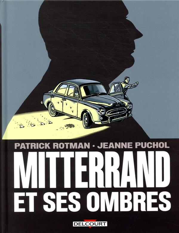 MITTERRAND ET SES OMBRES ROTMAN, PATRICK  DELCOURT