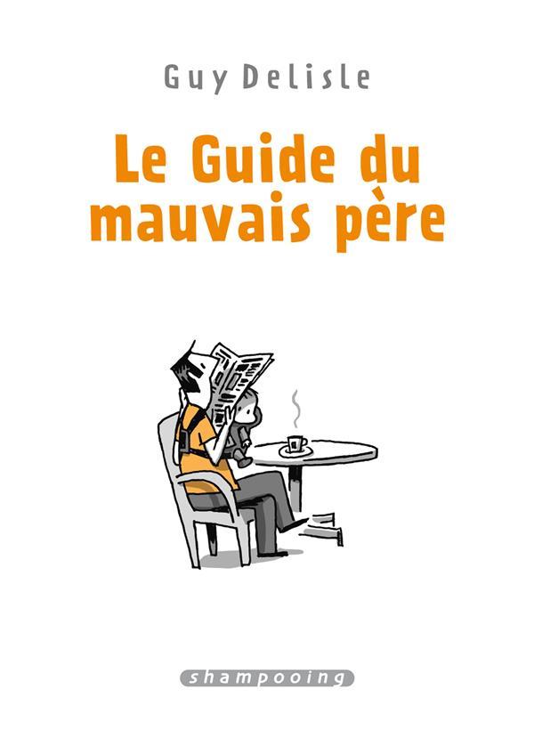 LE GUIDE DU MAUVAIS PERE  -  INTEGRALE T.1 A T.4 FRANC DELCOURT