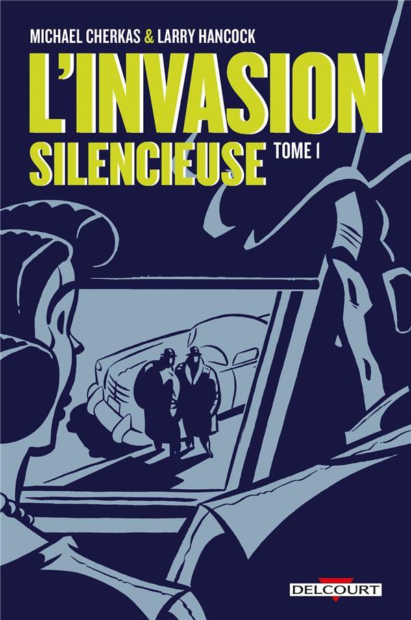 L'INVASION SILENCIEUSE T.1 CHERKAS/HANCOCK DELCOURT