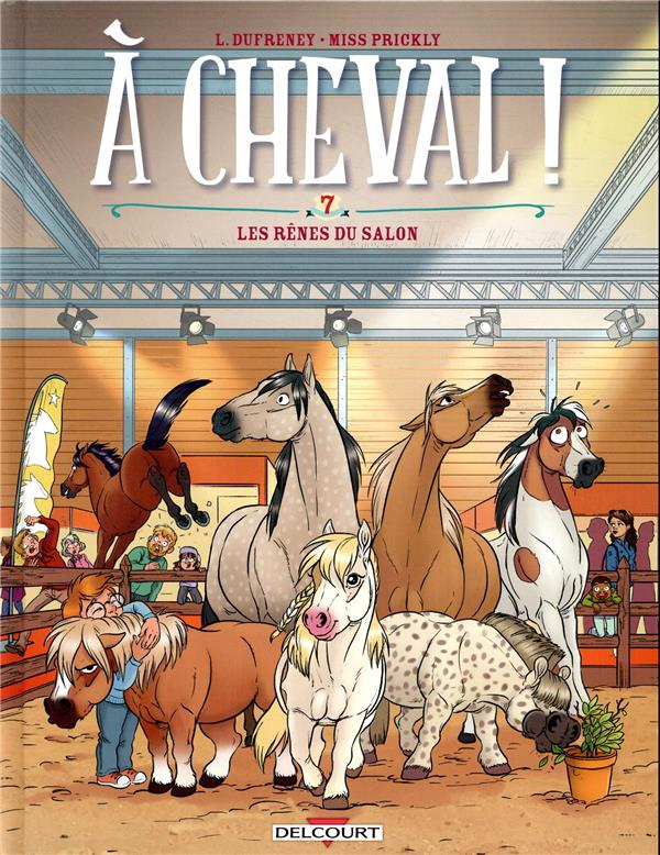 A CHEVAL ! T.7  -  LES RENES DU SALON DUFRENEY DELCOURT
